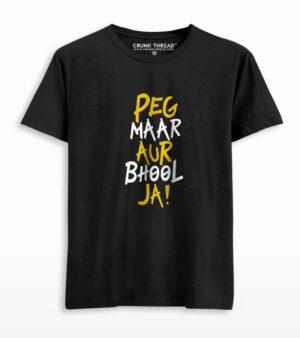 Peg maar aur bhool ja T-shirt