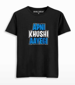 Apni khushi aayegi T-shirt